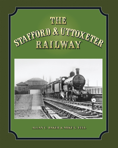 THE STAFFORD & UTTOXETER RAILWAY
